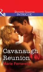 Cavanaugh Reunion (Mills & Boon Intrigue) ebook by Marie Ferrarella