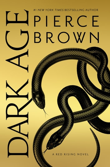 Dark Age - Red Rising Series 5 - The Sunday Times Bestseller ebook by Pierce Brown