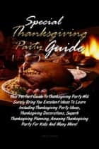 Special Thanksgiving Party Guide ebook by Iva E. Dixon