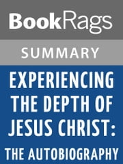 Experiencing the Depth of Jesus Christ: The Autobiography by Jeanne Marie Bouvier de la Motte Guyon Summary & Study Guide ebook by BookRags