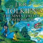 The Adventures of Tom Bombadil audiobook by J. R. R Tolkien, Derek Jacobi