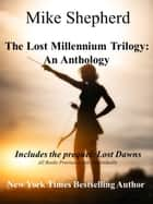 The Lost Millennium Trilogy - An Anthology ebook by Mike Shepherd
