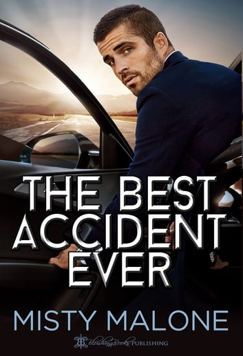The Best Accident Ever ebook by Misty Malone