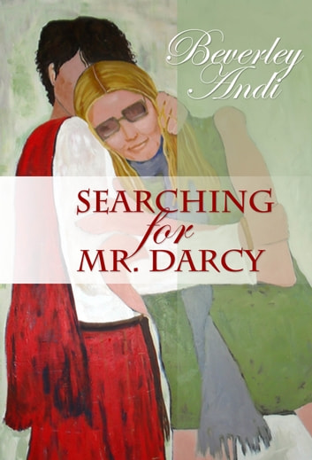 Searching For Mr Darcy Ebook Di Beverley Andi 9781476424811
