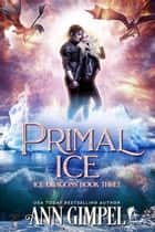 Primal Ice ebook by Ann Gimpel