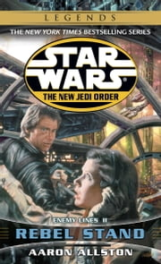 Rebel Stand: Star Wars Legends (The New Jedi Order) - Enemy Lines II ebook by Aaron Allston