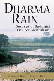 Dharma Rain - Sources of Buddhist Environmentalism ebook by Stephanie Kaza,Kenneth Kraft