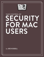 Take Control of Security for Mac Users ebook by Joe Kissell
