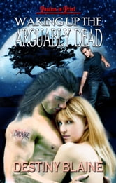 Walking the Arguably Dead ebook by Destiny Blaine