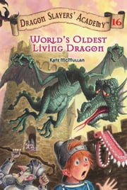 World's Oldest Living Dragon #16 ebook by Kate McMullan,Bill Basso