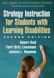Strategy Instruction for Students with Learning Disabilities, Second Edition ebook by Reid, Robert