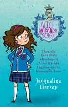 Alice Miranda At School - Alice-Miranda 1 ebook by Jacqueli Harvey