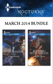 Harlequin Nocturne March 2014 Bundle - Shadowmaster\Running with Wolves ebook by Susan Krinard, Cynthia Cooke