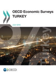 OECD Economic Surveys: Turkey 2016 ebook by