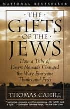 The Gifts of the Jews ebook by Thomas Cahill