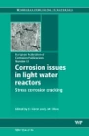 Corrosion Issues in Light Water Reactors: Stress Corrosion Cracking ebook by Féron, D