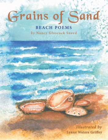 Grains of Sand - Beach Poems ebook by Nancy Glascock Sneed