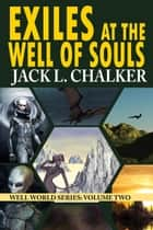 Exiles at the Well of Souls ebook by