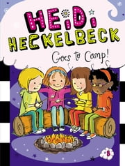 Heidi Heckelbeck Goes to Camp! ebook by Wanda Coven, Priscilla Burris