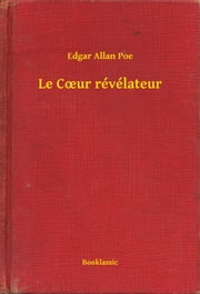 Le Cour révélateur ebook by Edgar Allan Poe