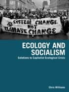 Ecology and Socialism ebook by Chris Williams