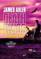 Shatter Zone ebook by James Axler