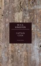 Captain Cook ebook by W. H. G. Kingston