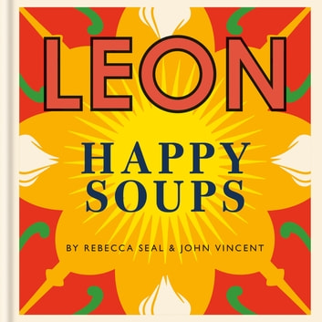 LEON Happy Soups eBook by John Vincent,Rebecca Seal