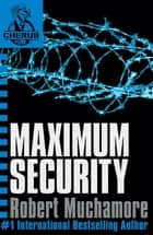CHERUB: Maximum Security - Book 3 ebook by Robert Muchamore