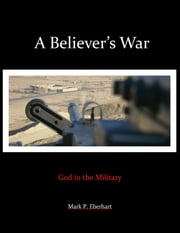 A Believer's War ebook by Mark Eberhart