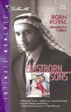 Born Royal ebook by Alexandra Sellers