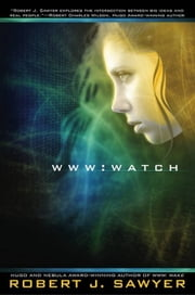 WWW: Watch ebook by Robert J. Sawyer