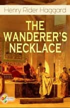 The Wanderer's Necklace ebook by Henry Rider Haggard