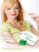 A Cut Above (The Shop-Til-U-Drop Collection Book #3) - A Novel ebook by Ginny Aiken