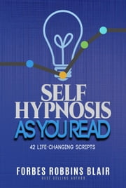 Self Hypnosis As You Read ebook by Forbes Robbins Blair