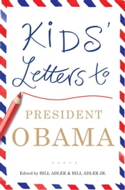 Kids' Letters to President Obama ebook by Bill Adler,Bill Adler, Jr.