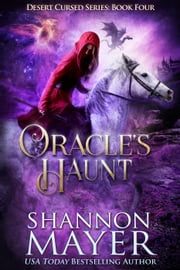 Oracle's Haunt - The Desert Cursed Series, #4 ebook by Shannon Mayer