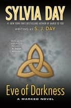 Eve of Darkness ebook by Sylvia Day,S. J. Day