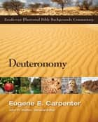 Deuteronomy ebook by Eugene Carpenter,John H. Walton