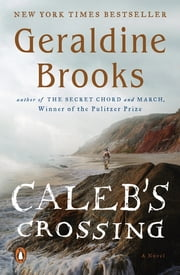 Caleb's Crossing - A Novel ebook by Geraldine Brooks
