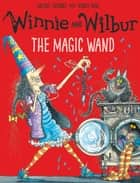 Winnie and Wilbur: The Magic Wand ebook by Valerie Thomas, Korky Paul