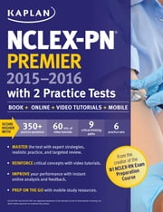 NCLEX-PN Premier 2015-2016 with 2 Practice Tests - Book + Online + Video Tutorials + Mobile ebook by Kaplan