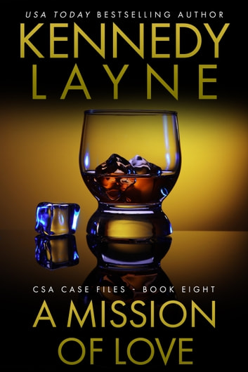 A Mission of Love (CSA Case Files 8) ebook by Kennedy Layne