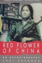 Red Flower of China ebook by Zhai Zhenhua