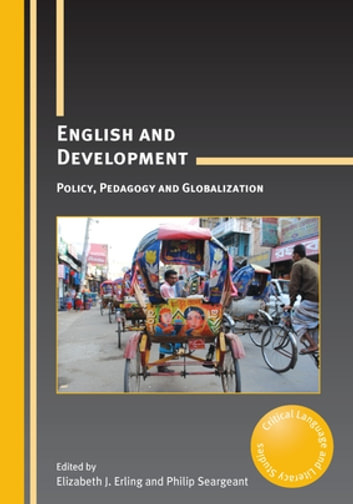 English and Development - Policy, Pedagogy and Globalization ebook by