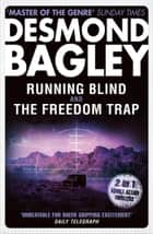 Running Blind / The Freedom Trap eBook by Desmond Bagley