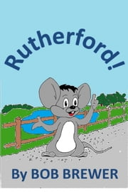 Rutherford ebook by Bob Brewer