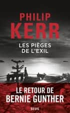 Les pièges de l'exil ebook by Philip Kerr