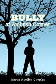 BULLY AT AMBUSH CORNER ebook by Karen Mueller Coombs