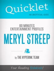 Quicklet on 60 Minutes Entertainment Profiles: Meryl Streep ebook by The Hyperink  Team